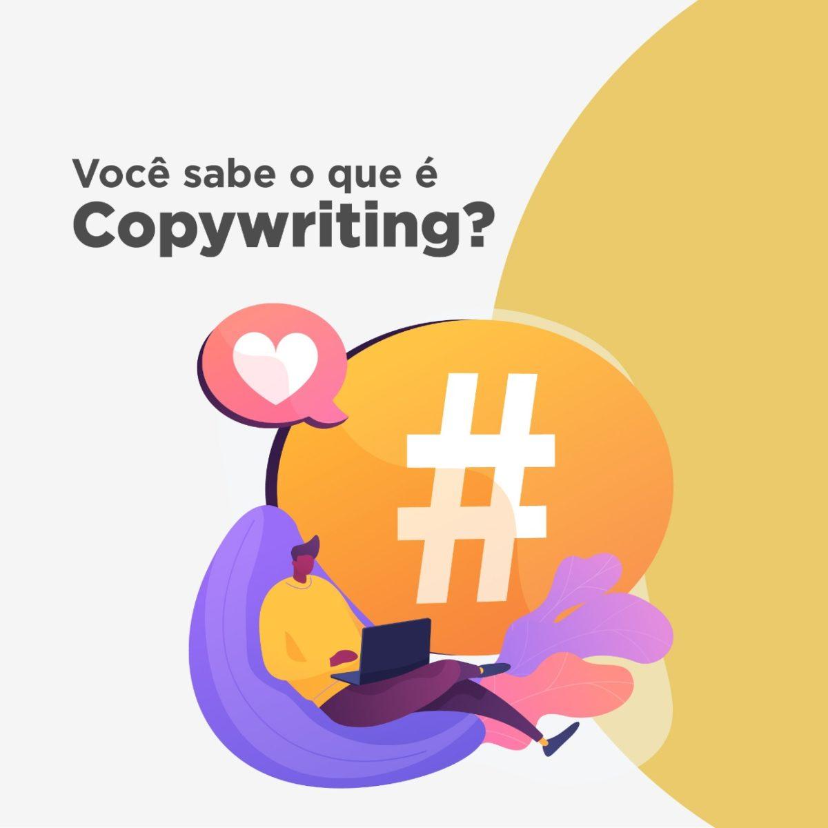 Copywriting: saiba o que é preciso para produzir um copy de qualidade