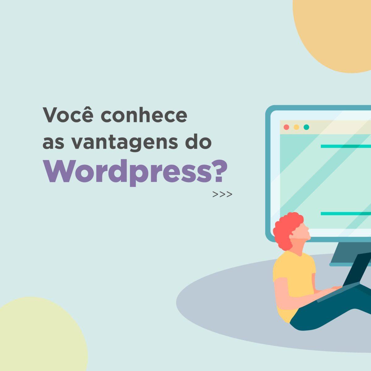 WordPress: tudo sobre essa plataforma que pode ser aliada da sua empresa