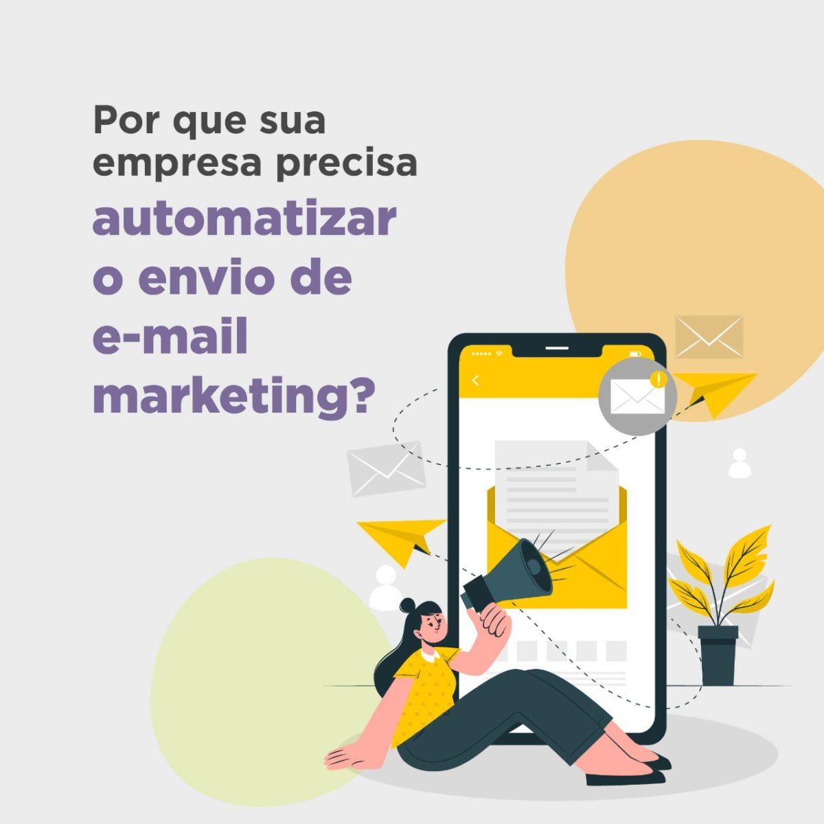 Por que automatizar o envio de e-mail marketing?